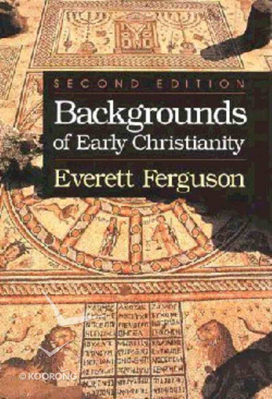 Backgrounds of Early Christianity (2nd Edition) Paperback
