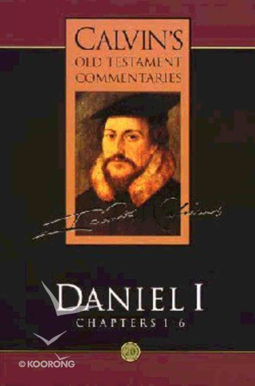 Daniel 1-6 (Calvin's Old Testament Commentary Series) Paperback