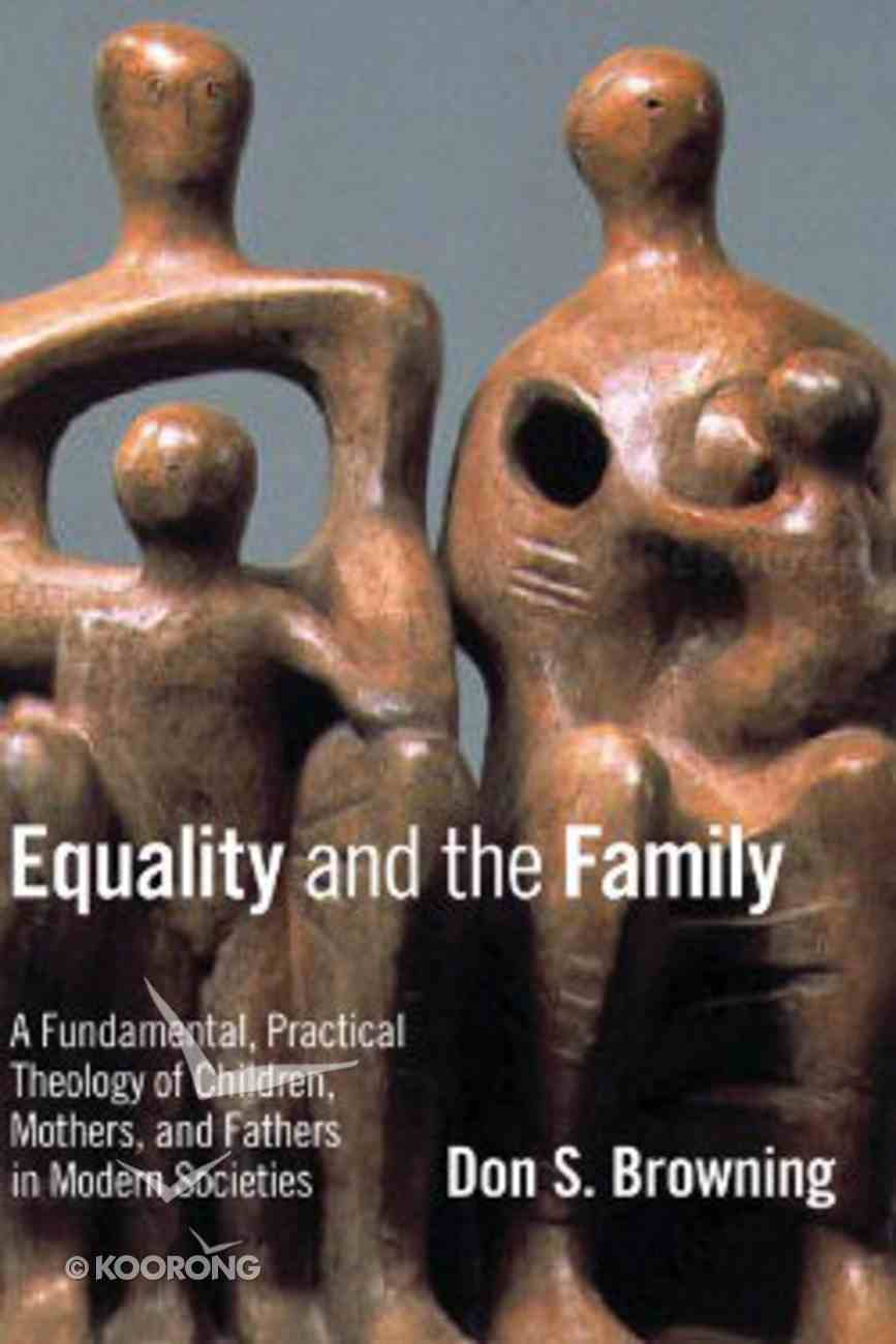 Equality and the Family (Religion, Marriage And Family Series) Paperback