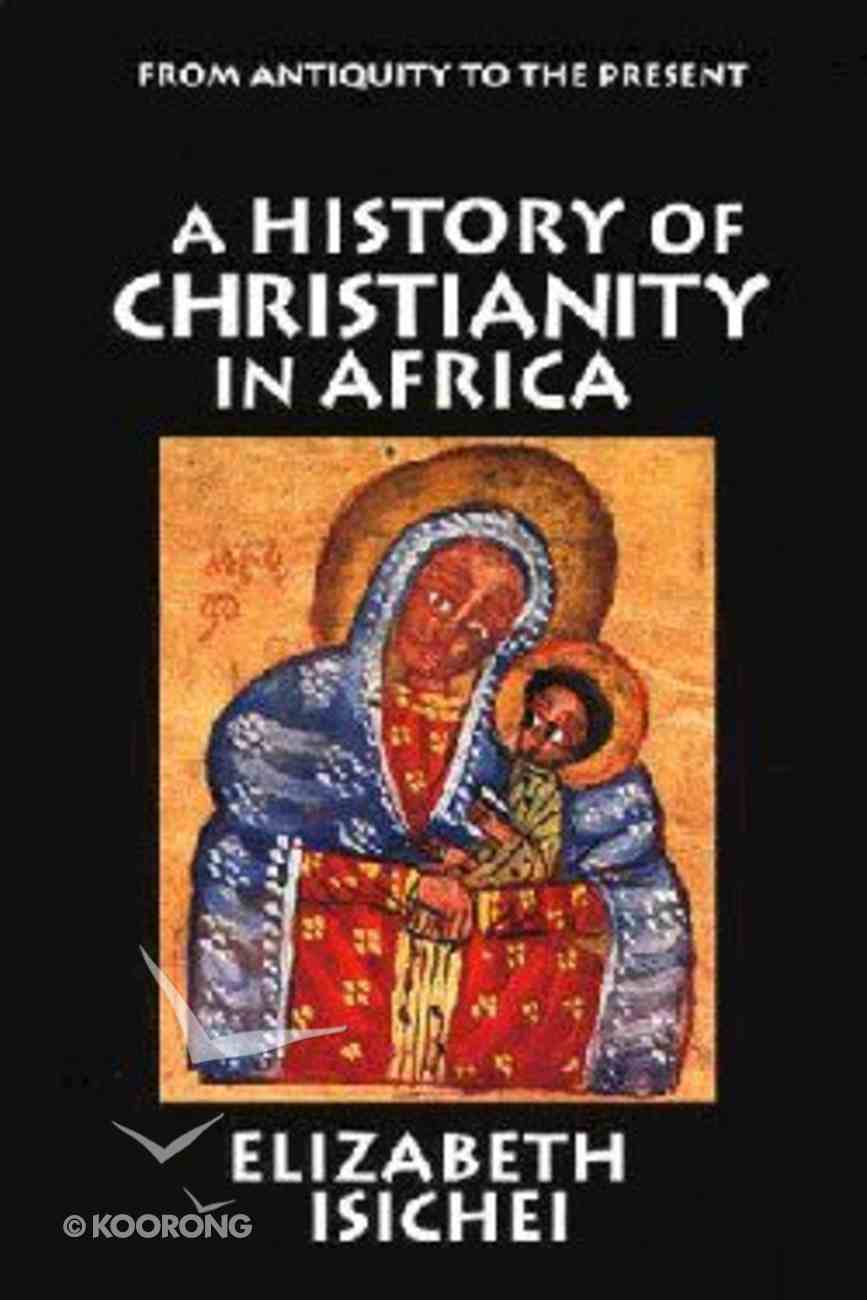 History of Christianity in Africa a Paperback