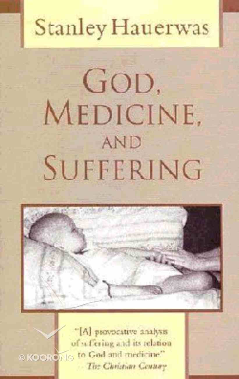 God, Medicine and the Problem of Suffering Paperback