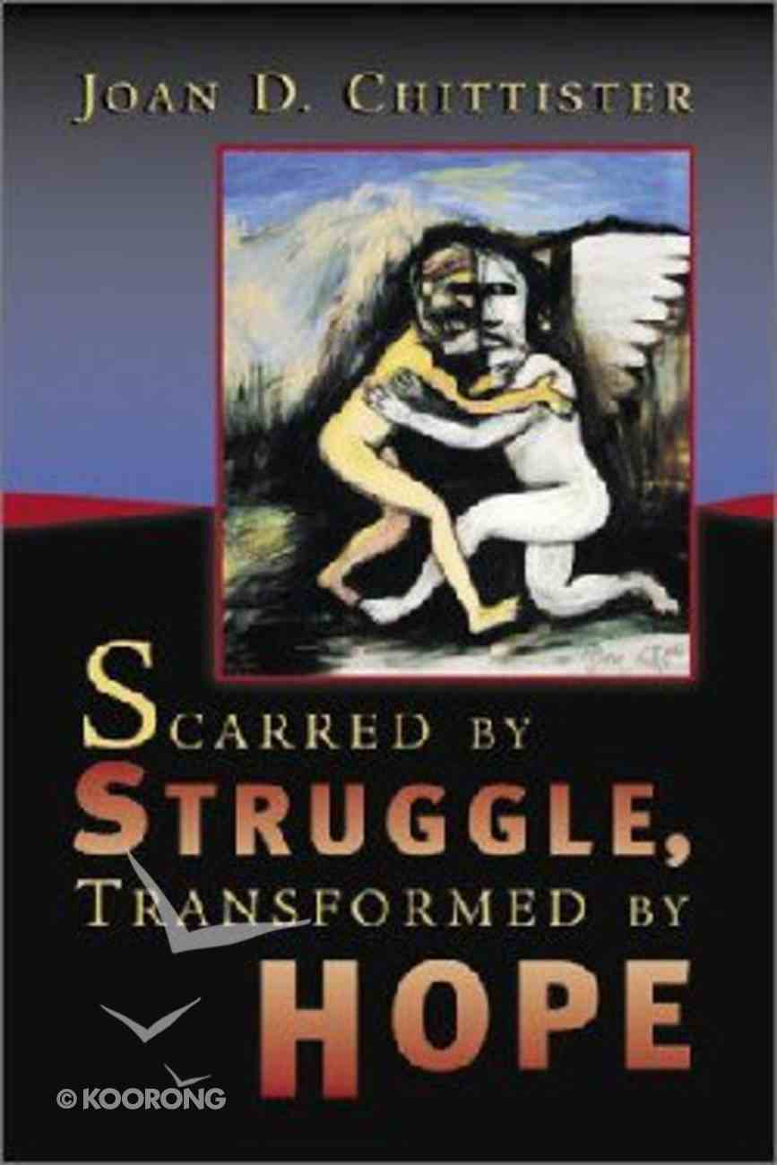 Scarred By Trouble, Transformed By Hope Hardback