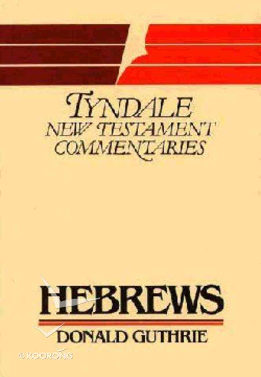 Hebrews (Tyndale New Testament Commentary Series) Paperback