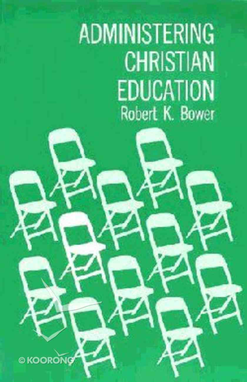 Administering Christian Education Paperback