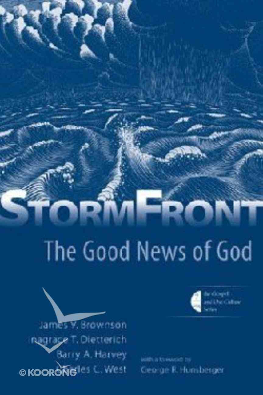Stormfront (The Gospel And Culture Series) Paperback
