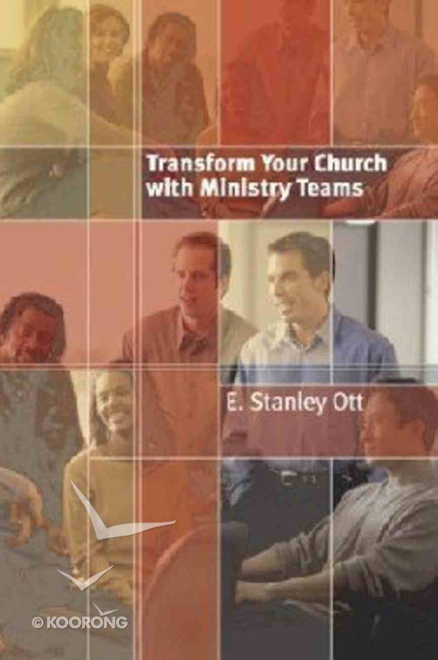 Transform Your Church With Ministry Teams Paperback