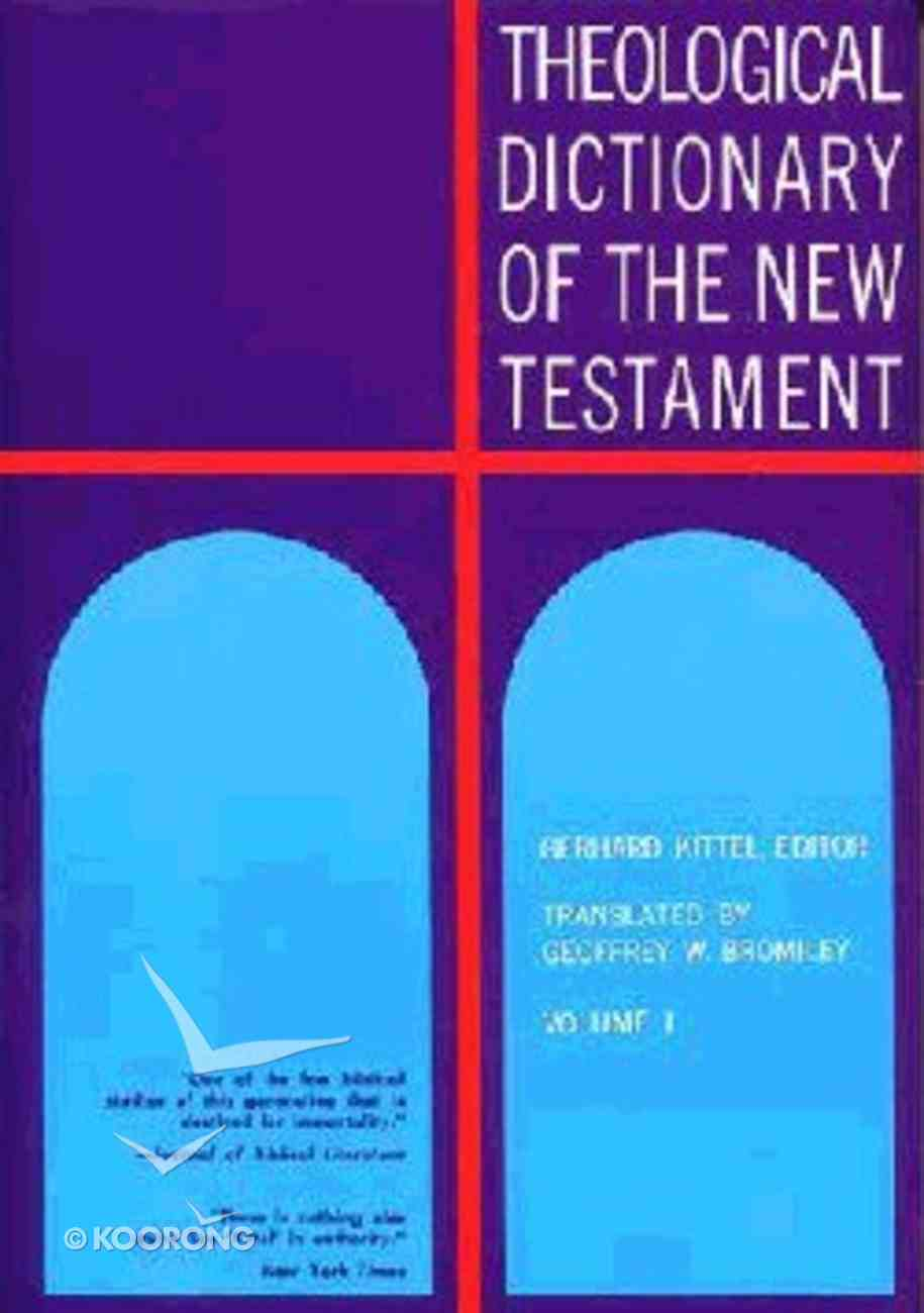 Theological Dict NT (Volume 1) (Theological Dictionary Of The New Testament Series) Hardback