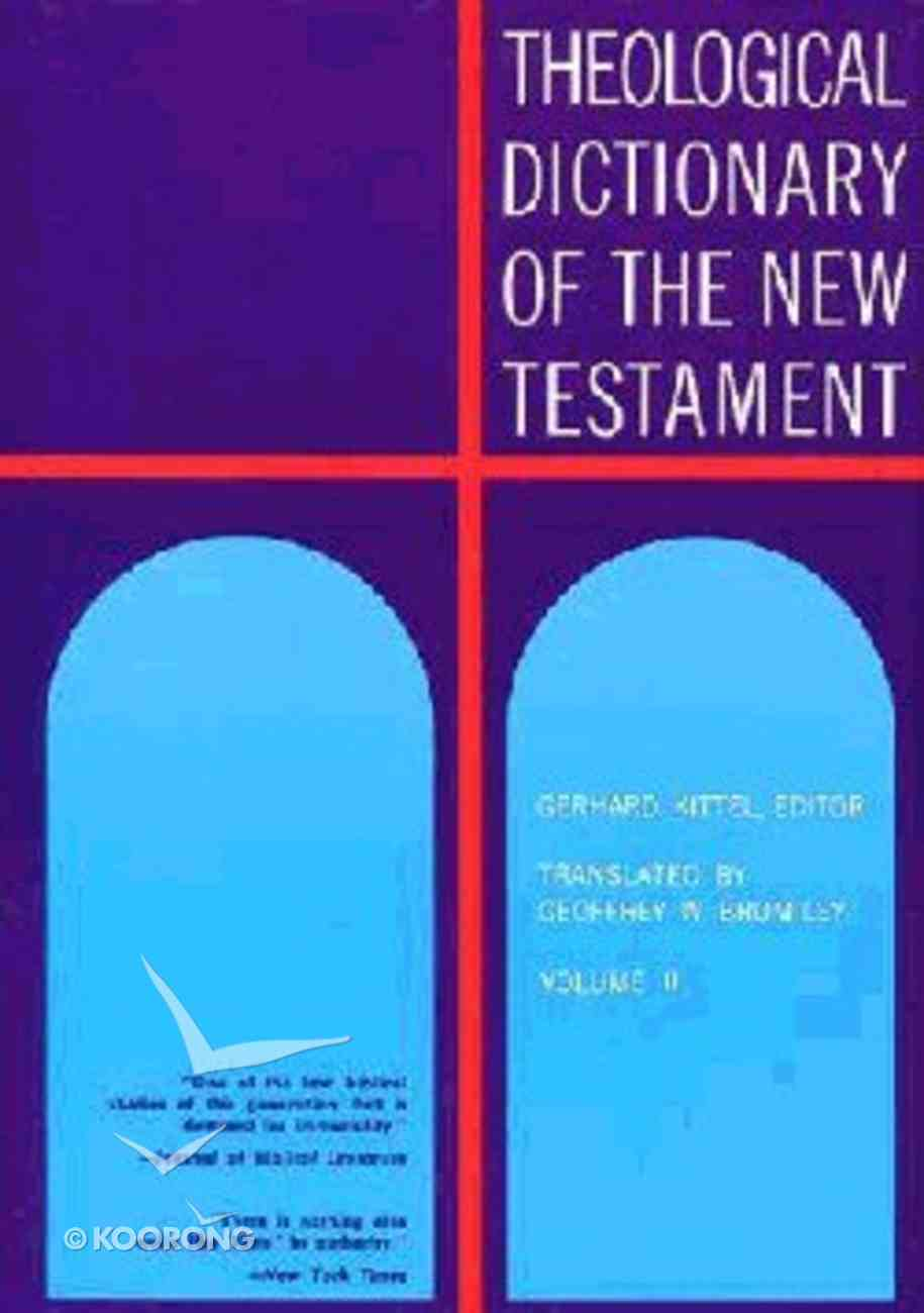 Theological Dict NT (Volume 2) (Theological Dictionary Of The New Testament Series) Hardback