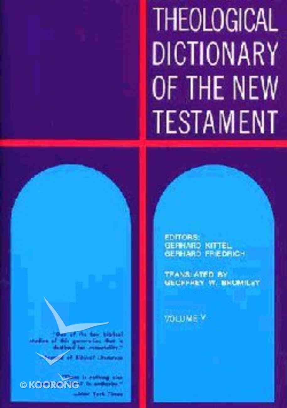 Theological Dict NT (Volume 5) (Theological Dictionary Of The New Testament Series) Hardback