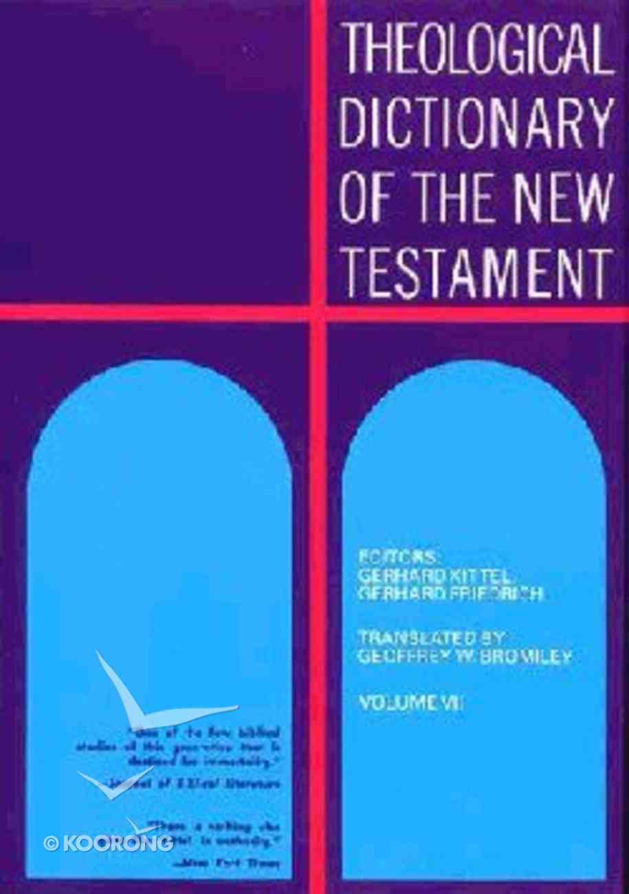 Theological Dict NT (Volume 7) (Theological Dictionary Of The New Testament Series) Hardback