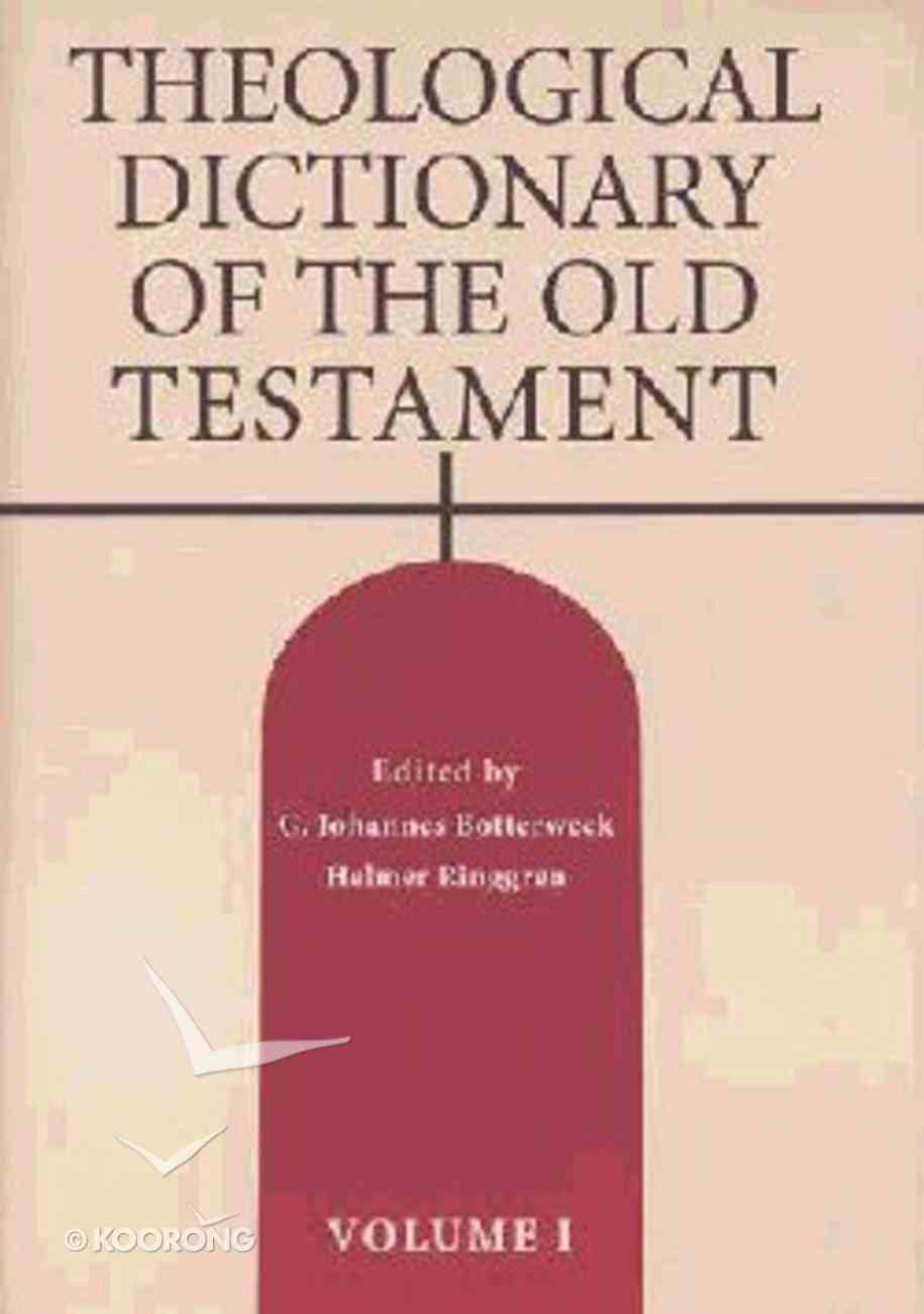 Theological Dictionary of the Old Testament (#01 in Theological Dictionary Of The Old Testament Series) Hardback