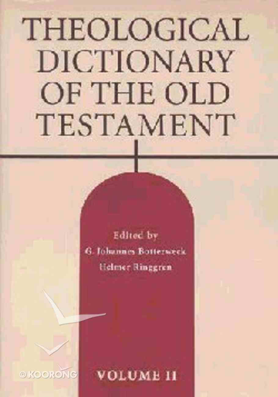 Theological Dictionary of the Old Testament (#02 in Theological Dictionary Of The Old Testament Series) Hardback