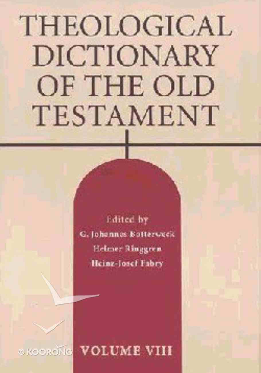 Theological Dictionary of the Old Testament (#08 in Theological Dictionary Of The Old Testament Series) Hardback