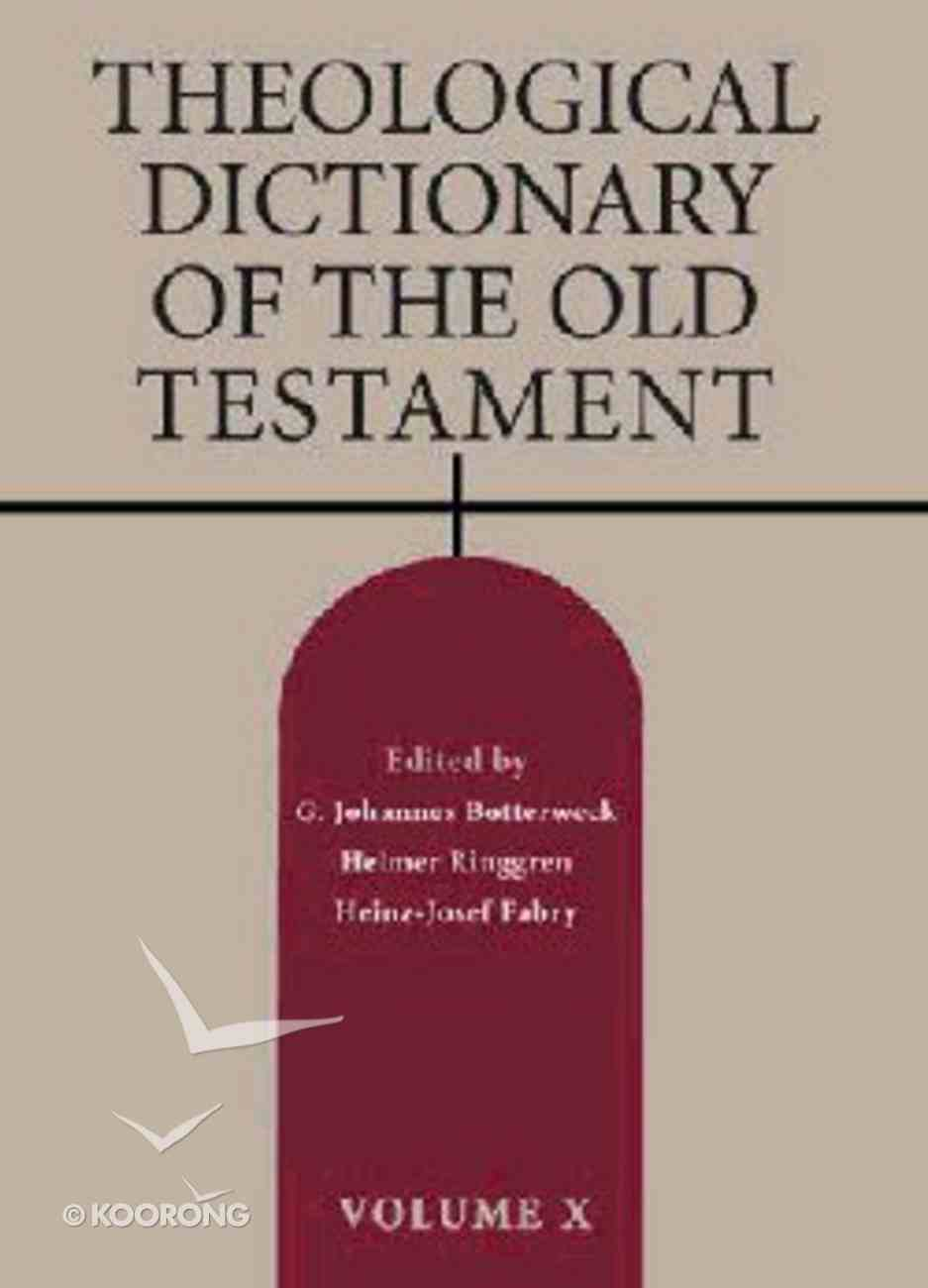Theological Dictionary of the Old Testament (#10 in Theological Dictionary Of The Old Testament Series) Hardback