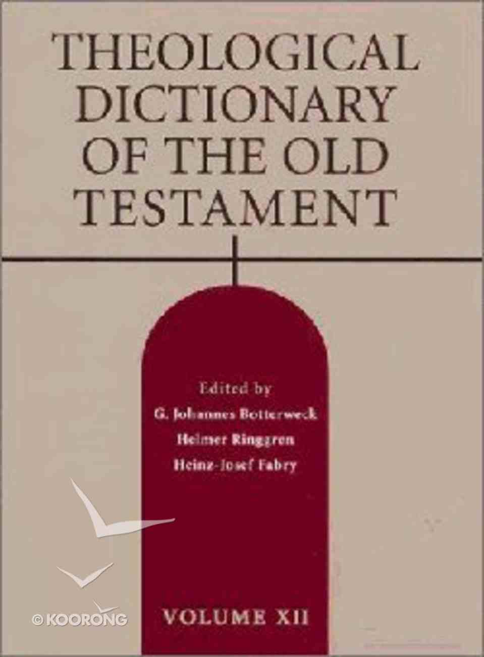 Theological Dictionary of the Old Testament (#12 in Theological Dictionary Of The Old Testament Series) Hardback