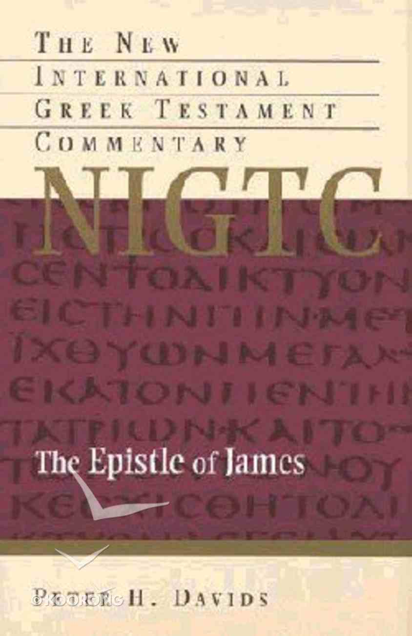 Epistle of James (New International Greek Testament Commentary Series) Hardback