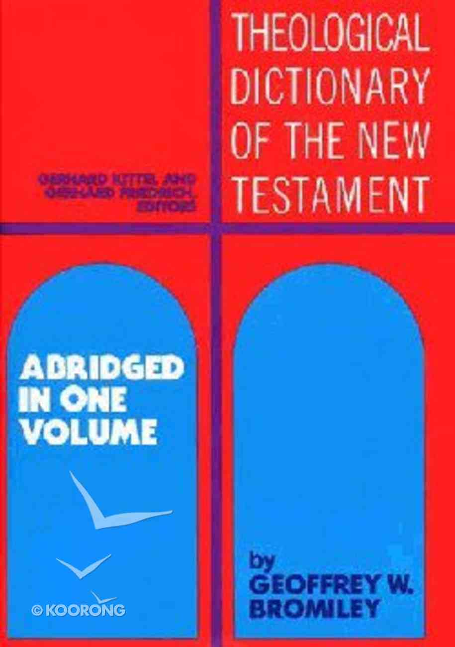 Tdnt: Theological Dictionary of the New Testament (Abridged In One Volume) Hardback