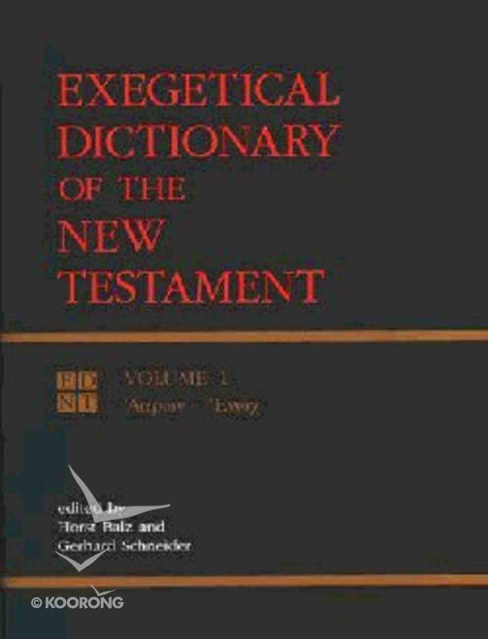 Exegetical Dictionary of the New Testament (Volume 1) (#01 in Exegetical Dictionary Of The New Testament Series) Hardback