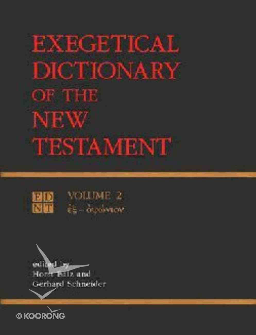 Exegetical Dictionary of the New Testament (Volume 2) (#02 in Exegetical Dictionary Of The New Testament Series) Hardback