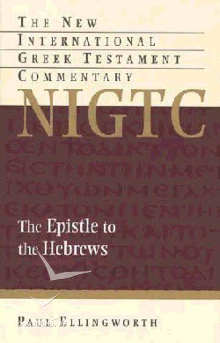 Epistle to the Hebrews (New International Greek Testament Commentary Series) Hardback