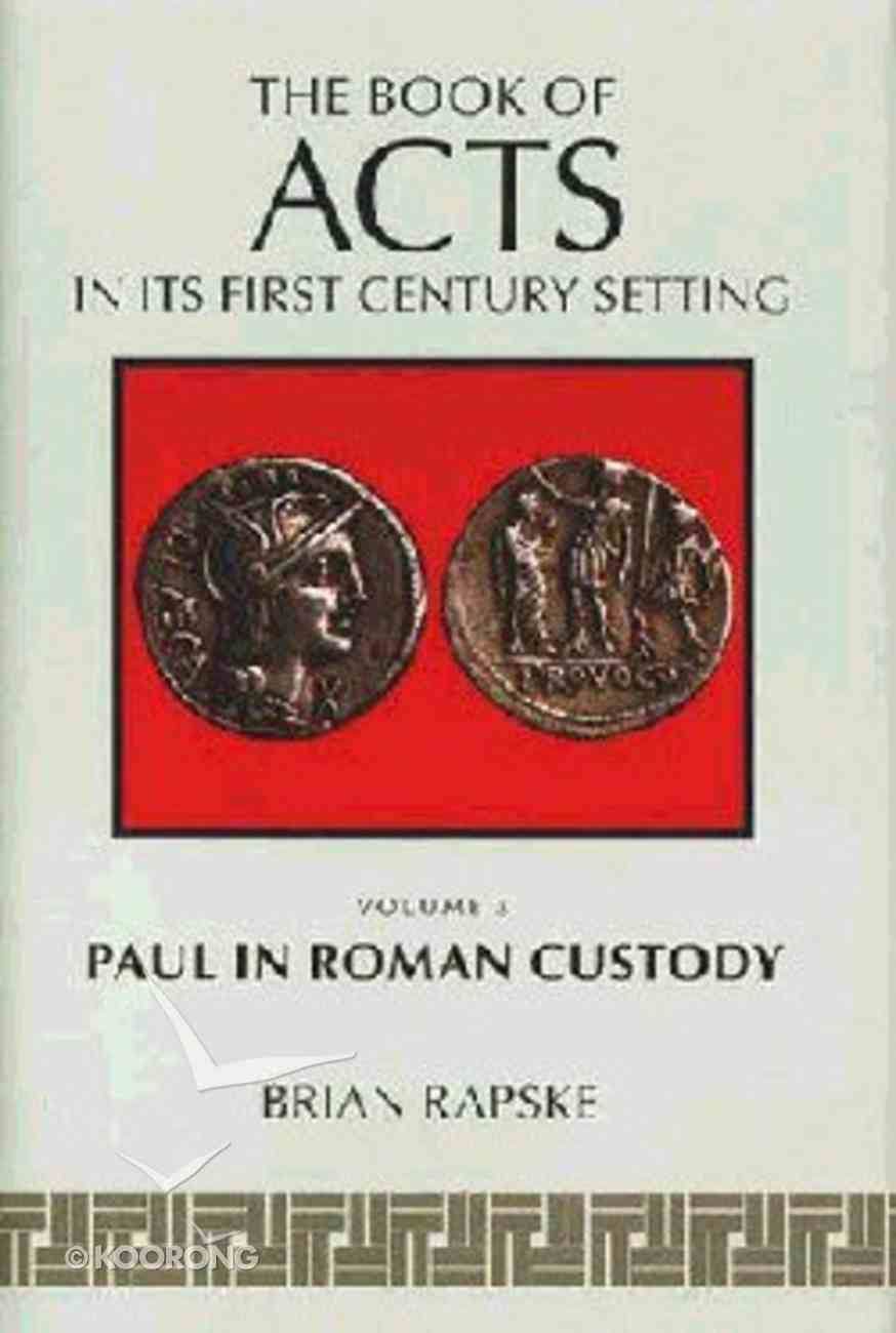 Paul in Roman Custody (#03 in Book Of Acts Series) Hardback