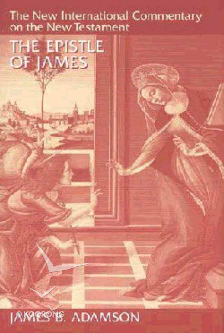 The Epistle of James (New International Commentary On The New Testament Series) Hardback