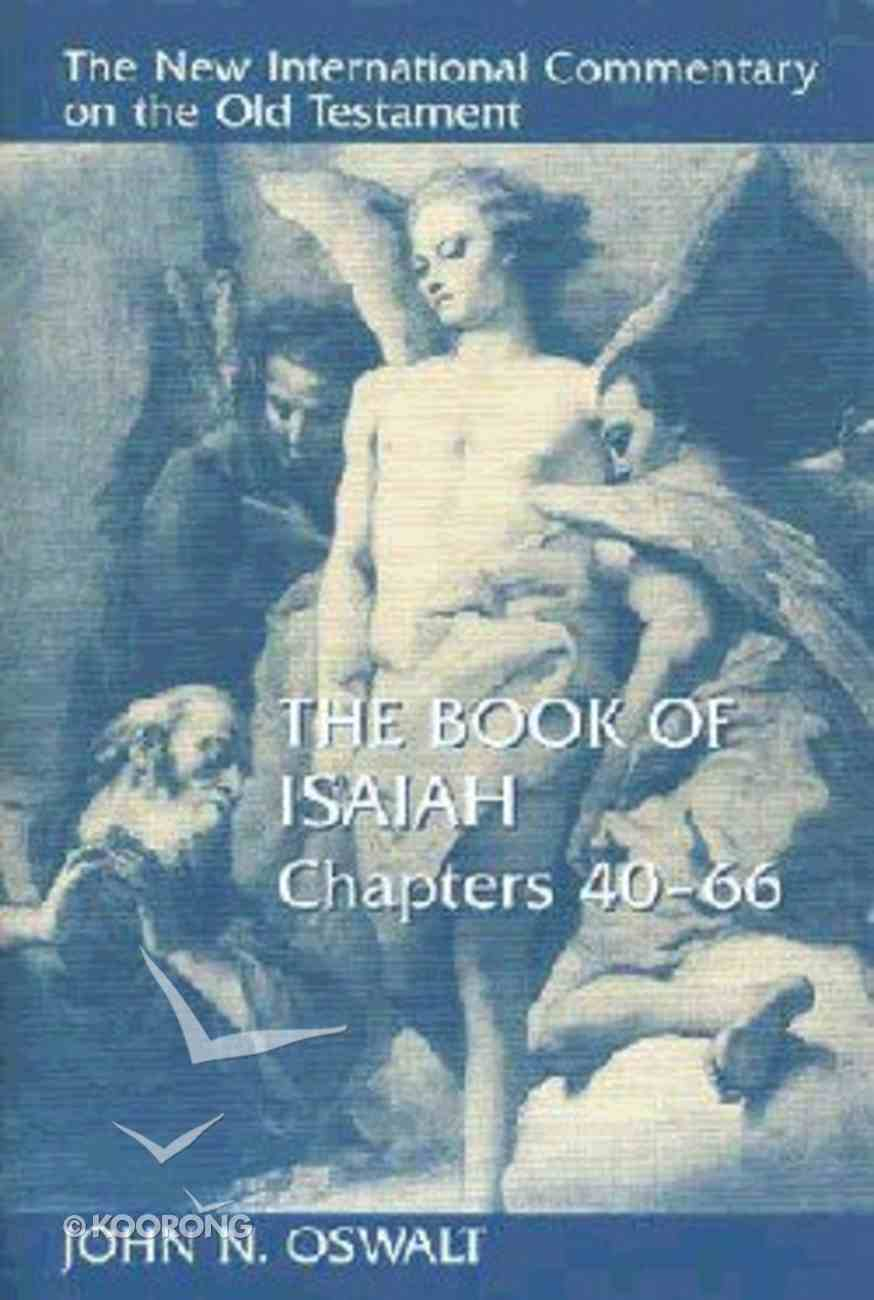 Book of Isaiah, the Chapters 40-66 (New International Commentary On The Old Testament Series) Hardback