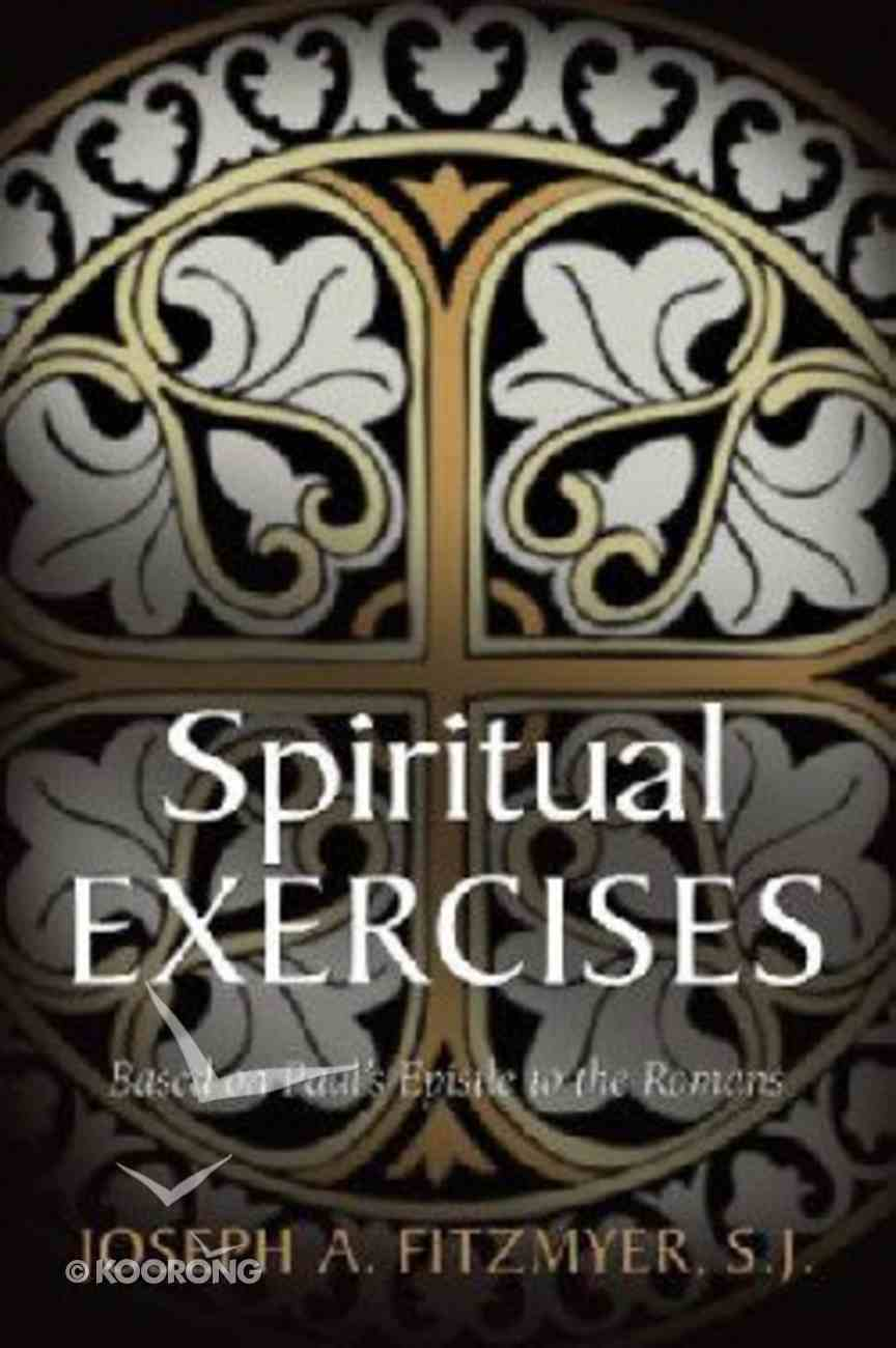 Spiritual Exercises Based on Paul's Epistle to the Romans Paperback