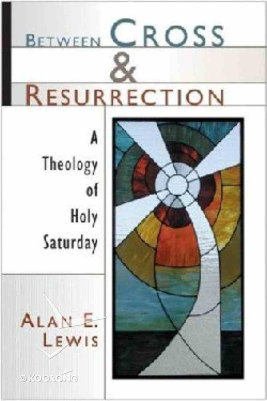 Between Cross & Resurrection Paperback