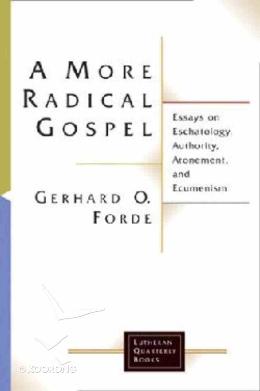 A More Radical Gospel (Lutheran Quarterly Books Series) Paperback