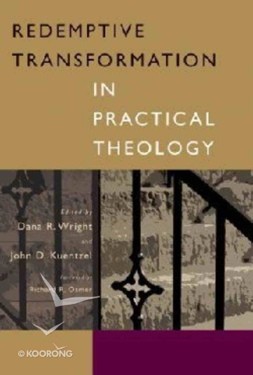 Redemptive Transformation in Practical Theology Paperback