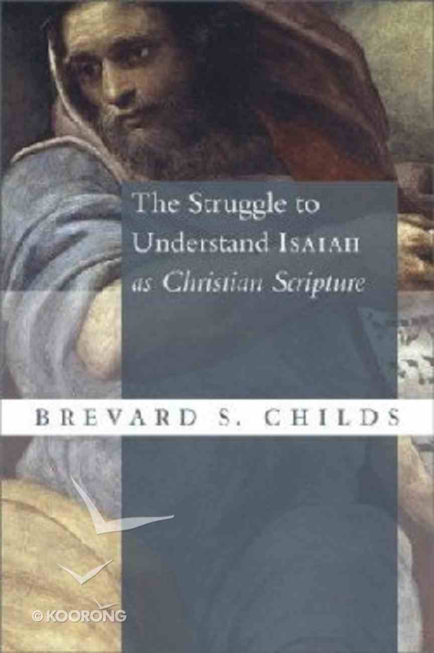 The Struggle to Understand Isaiah as Christian Scripture Hardback