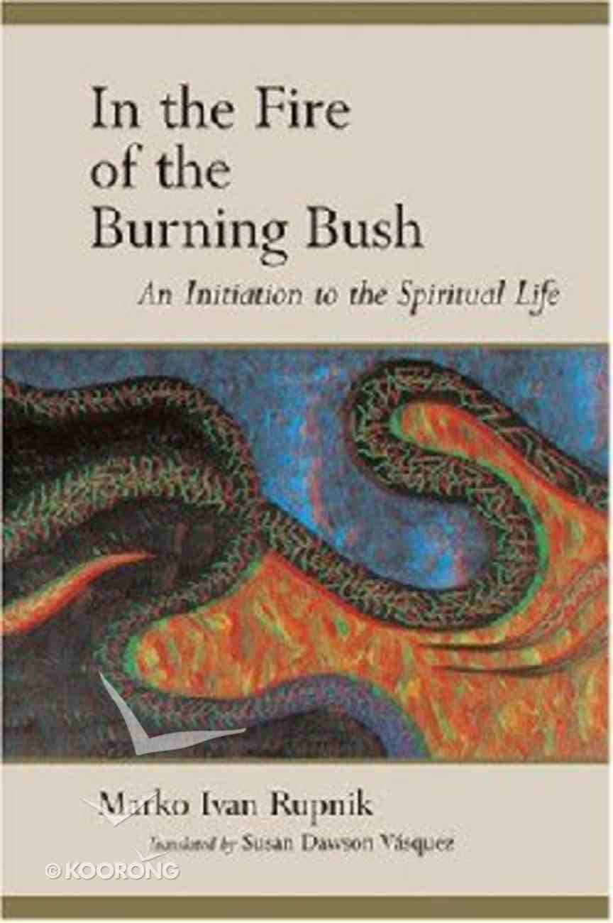 In the Fire of the Burning Bush (Ressourcement: Retrieval And Renewal In Catholic Thought Series) Paperback