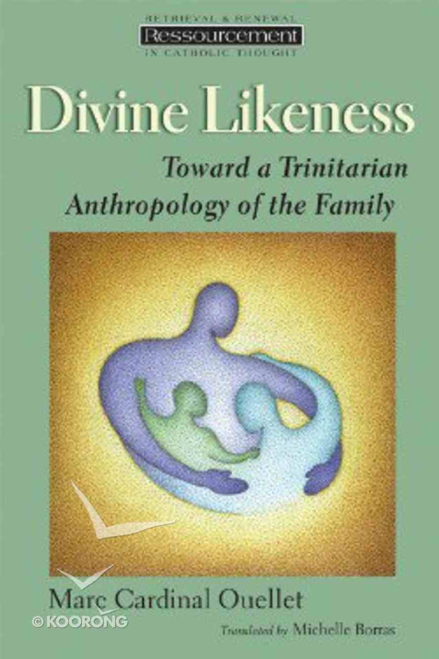 Divine Likeness (Ressourcement: Retrieval And Renewal In Catholic Thought Series) Paperback