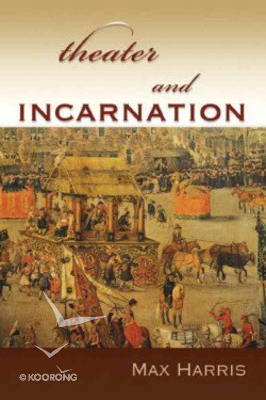 Theater and Incarnation Paperback