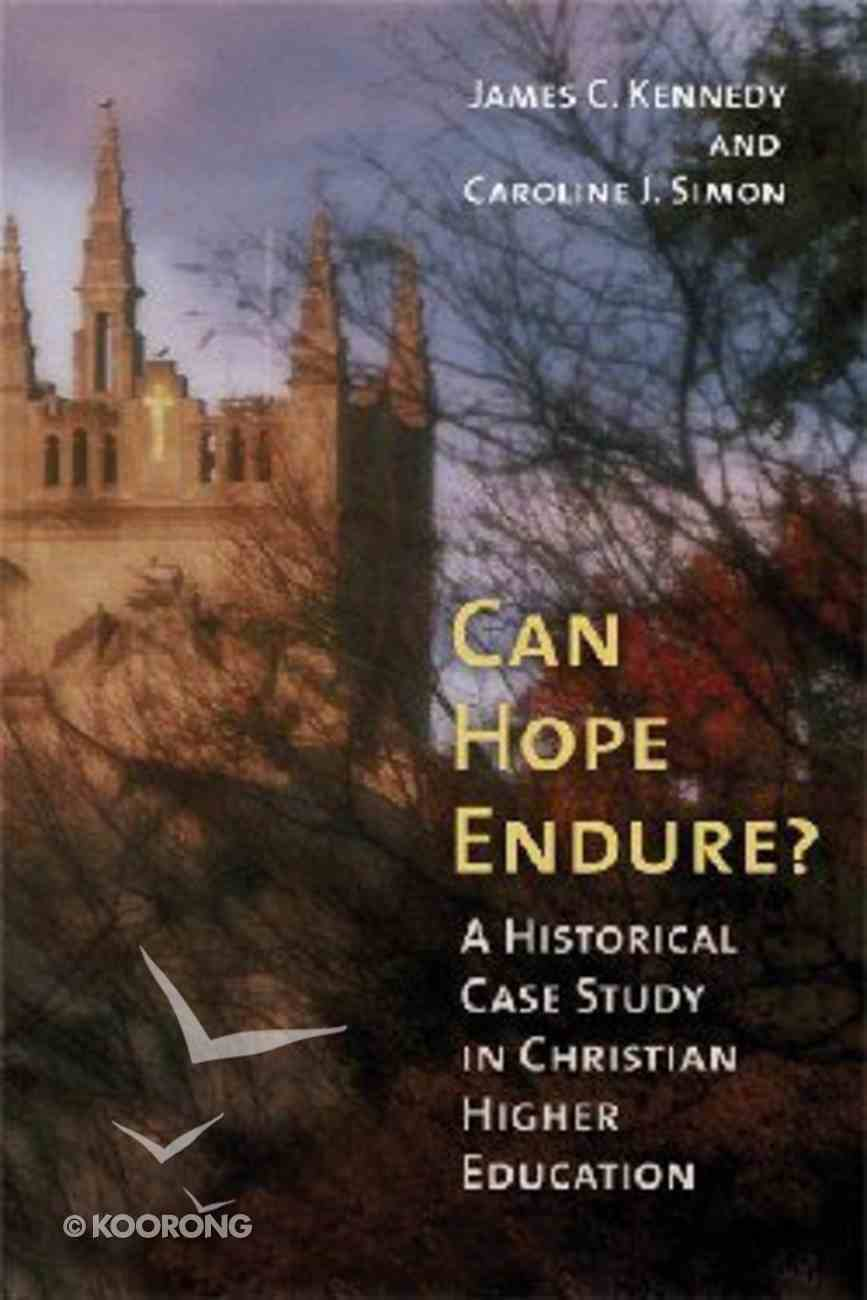 Can Hope Endure? (Historical Series Of The Reformed Church In America) Paperback
