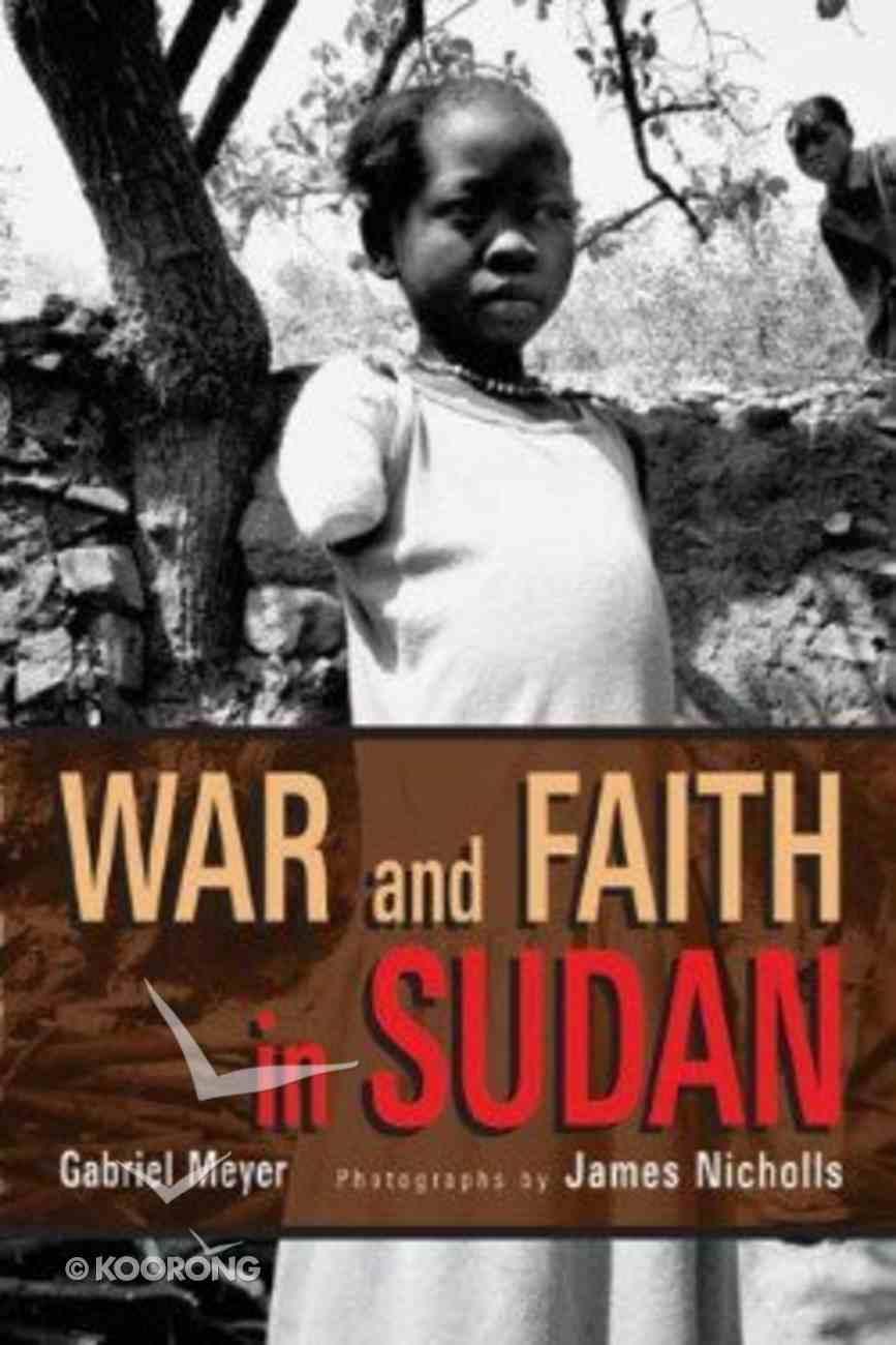 War and Faith in Sudan Hardback