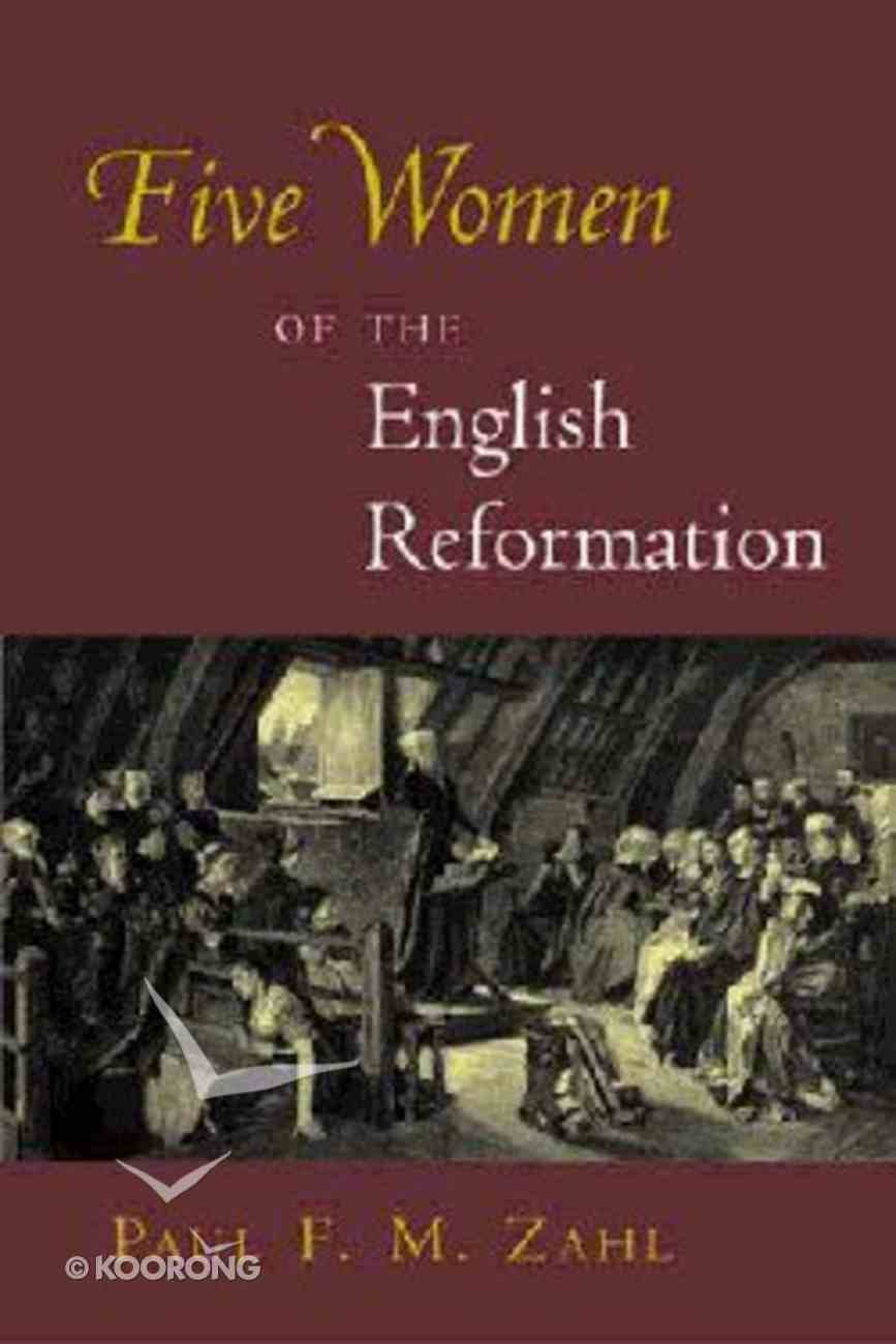 Five Women of the English Reformation Hardback