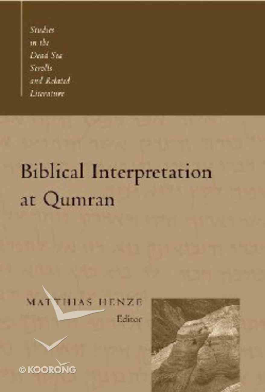 Biblical Interpretation At Qumran (Studies In The Dead Sea Scrolls And Related Literature Series) Paperback