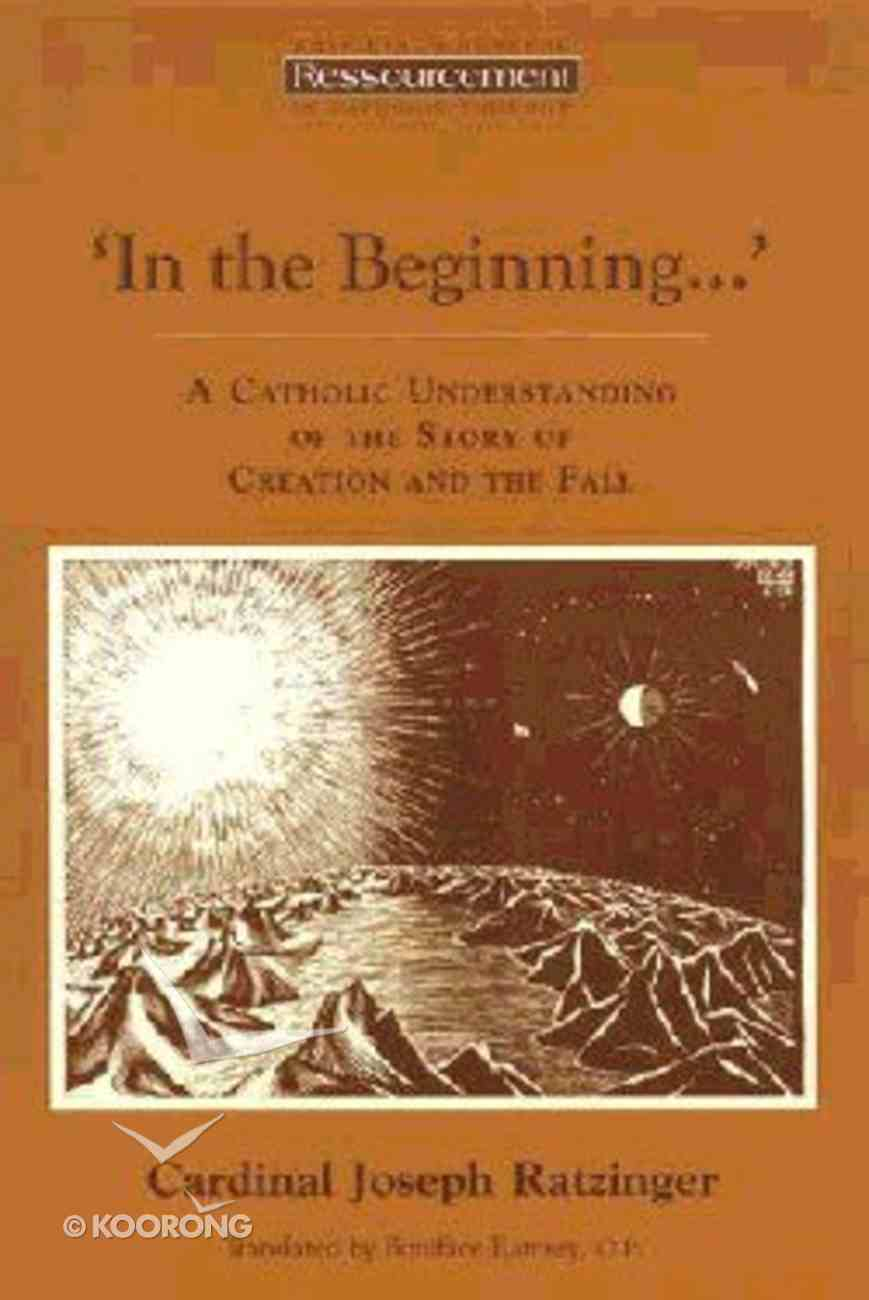 In the Beginning: A Catholic Understanding of the Story of Creation & the Fall Paperback