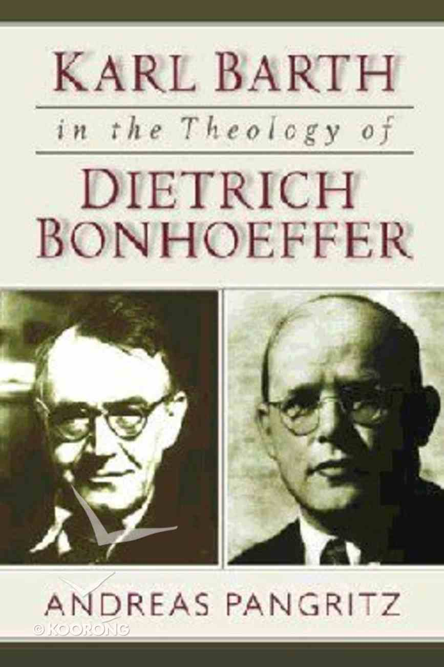Karl Barth in the Theology of Dietrich Bonhoeffer Paperback