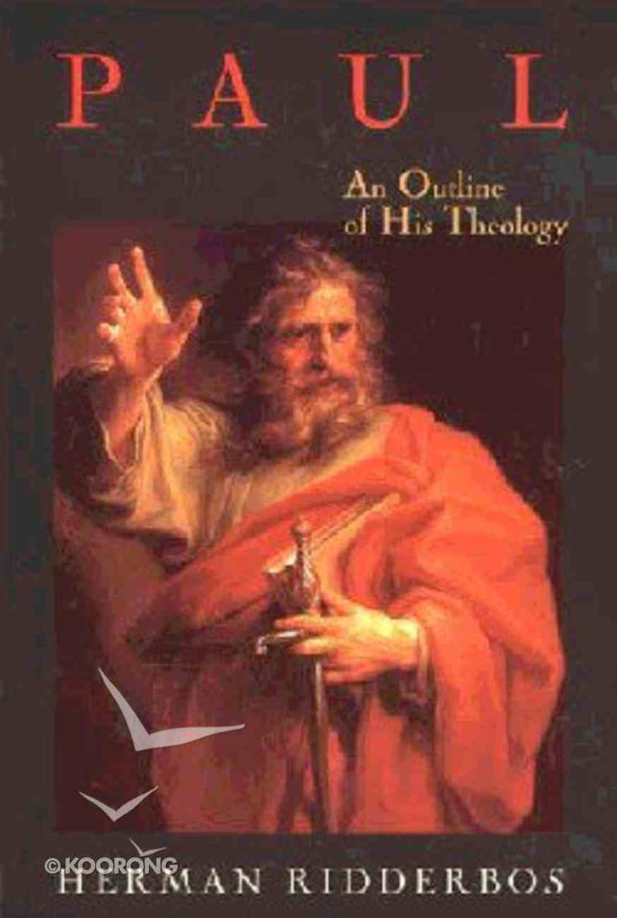 Paul: An Outline of His Theology Paperback