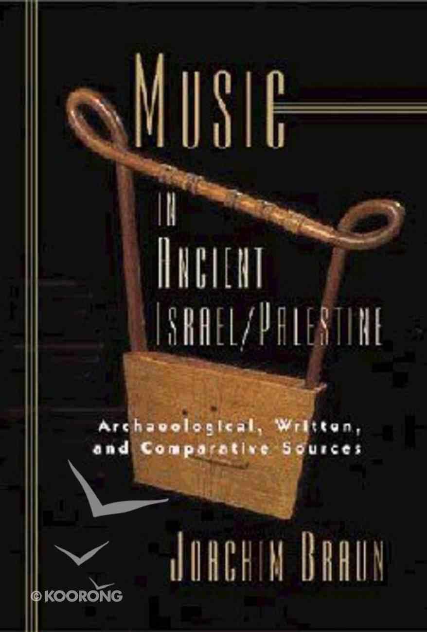 Bible in It's World: Music in Ancient Israel/Palestine Hardback