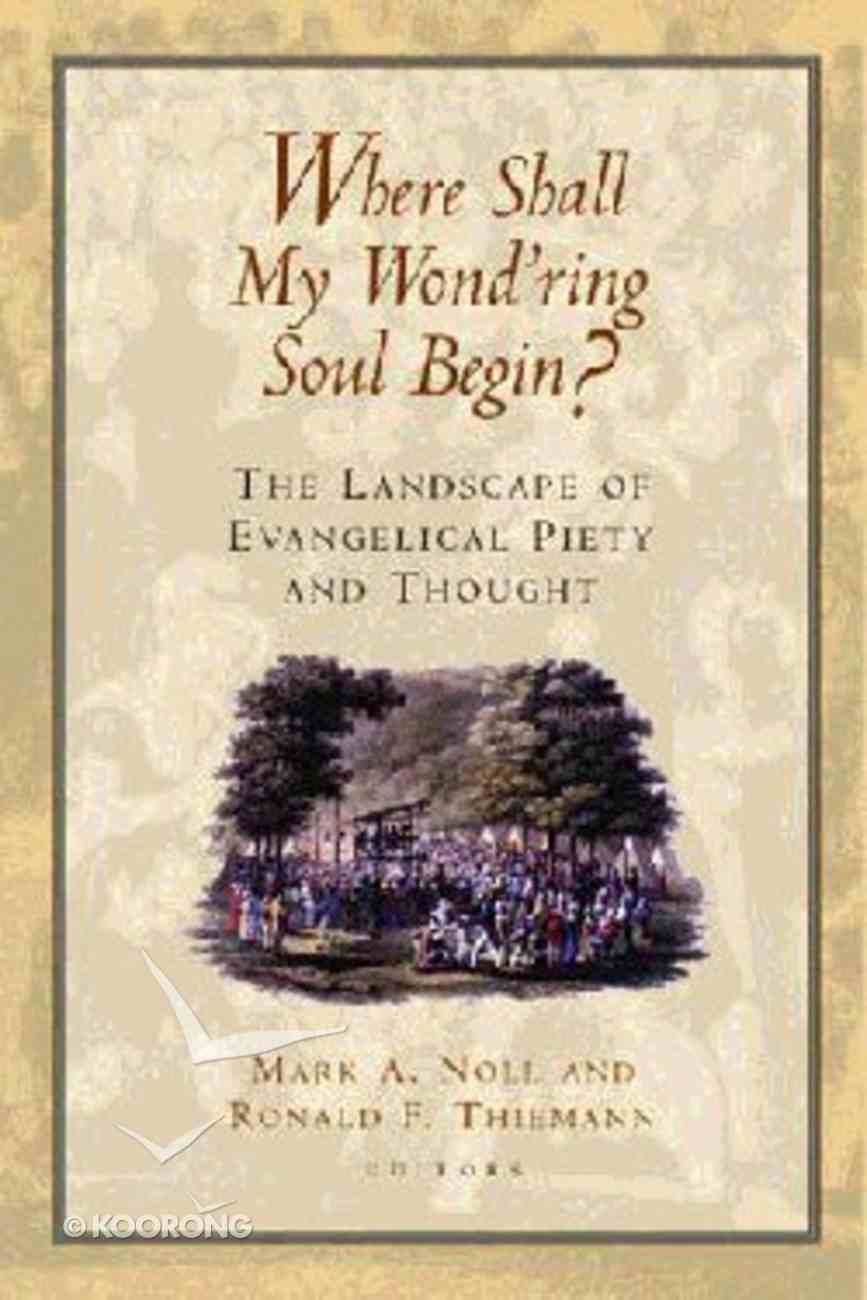 Where Shall My Wond'ring Soul Begin? Paperback