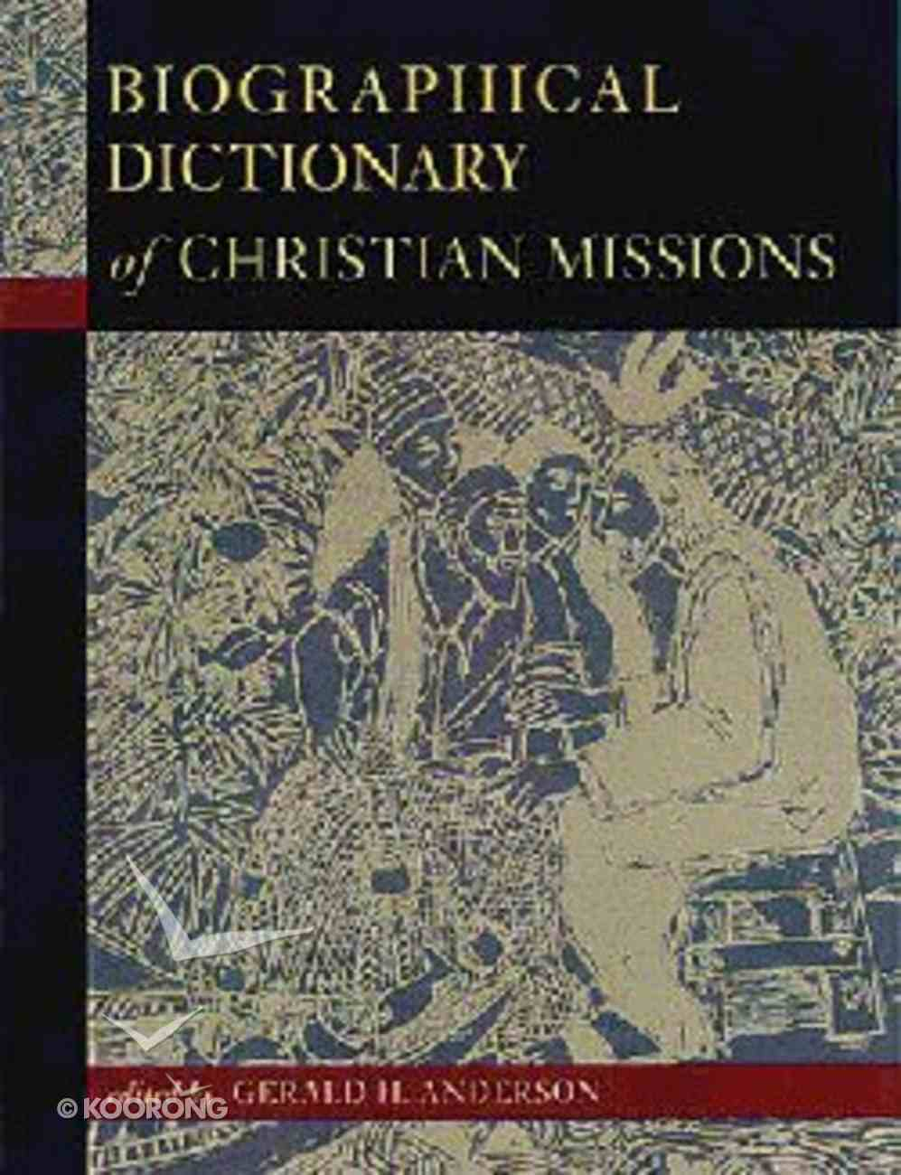 Biographical Dictionary of Christian Missions Paperback