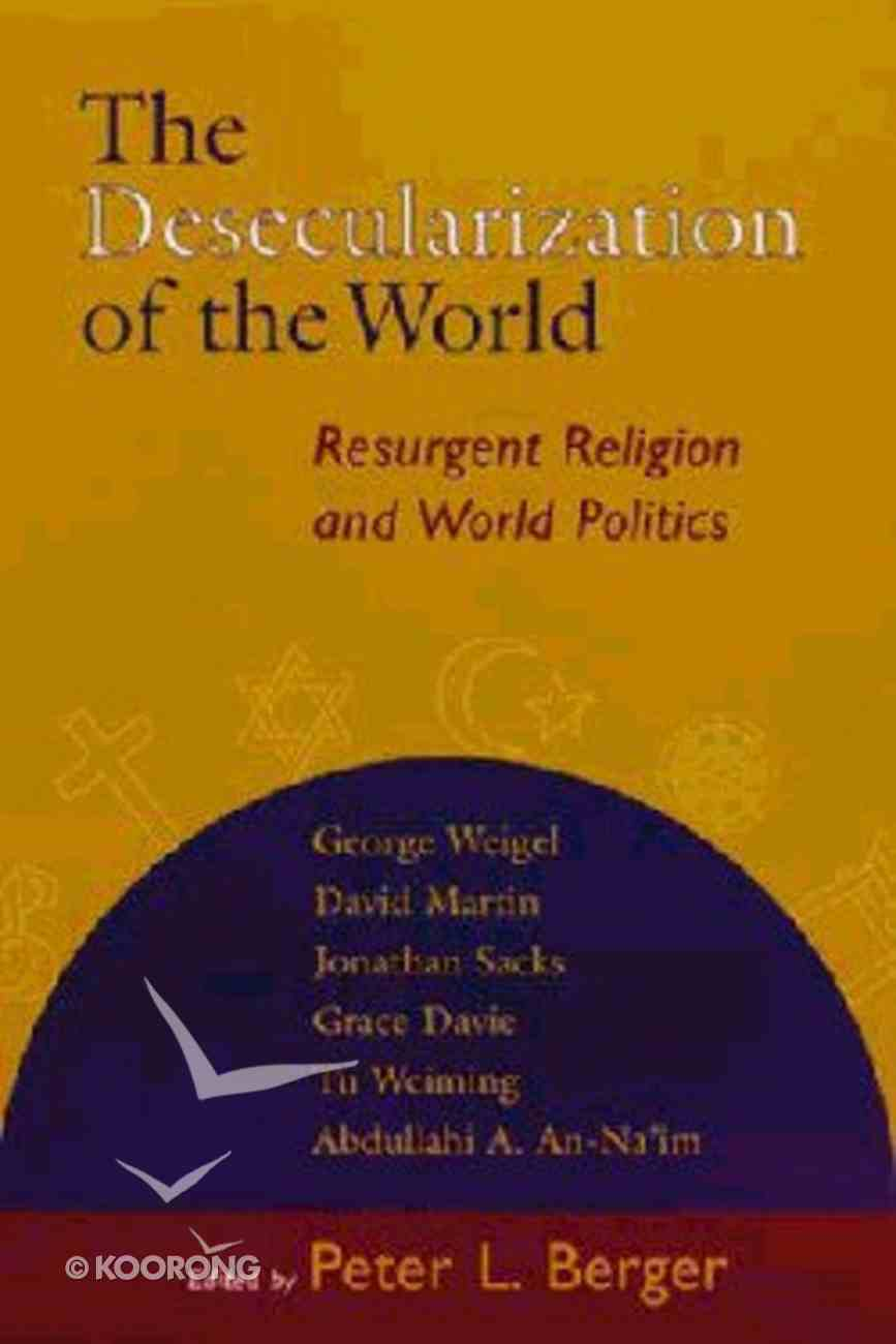 Desecularization of the World ,The Paperback