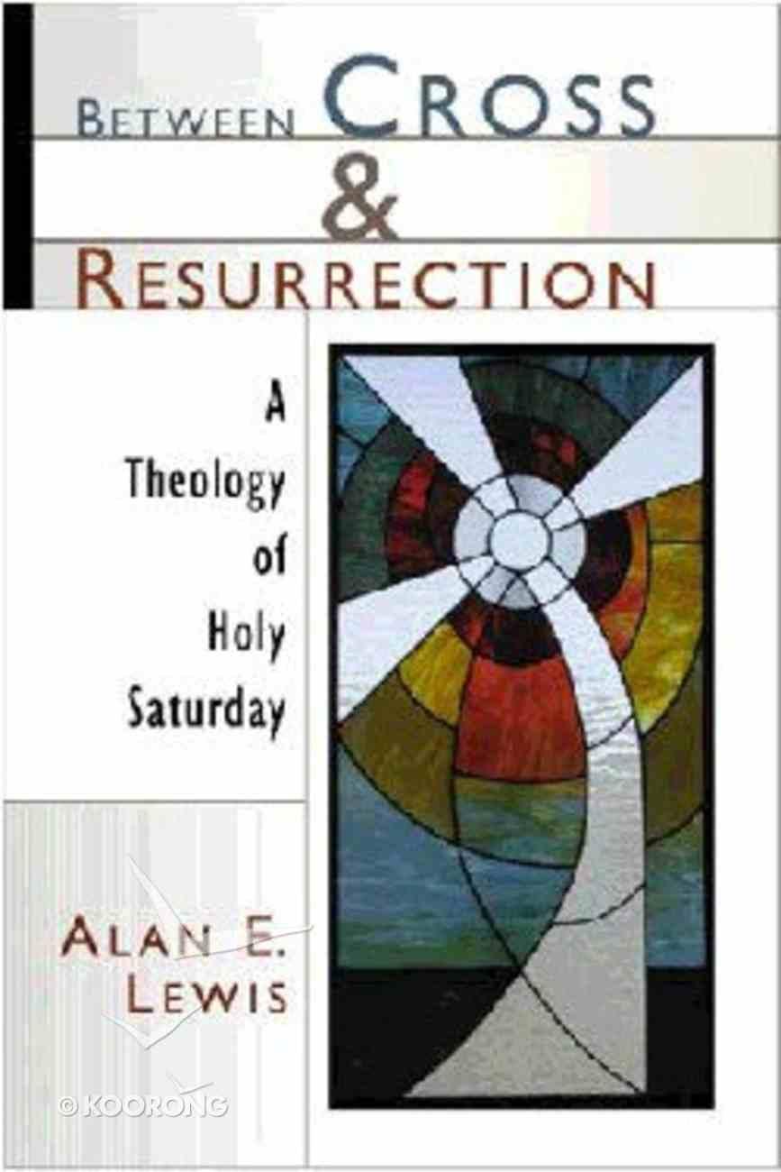 Between Cross and Resurrection Hardback