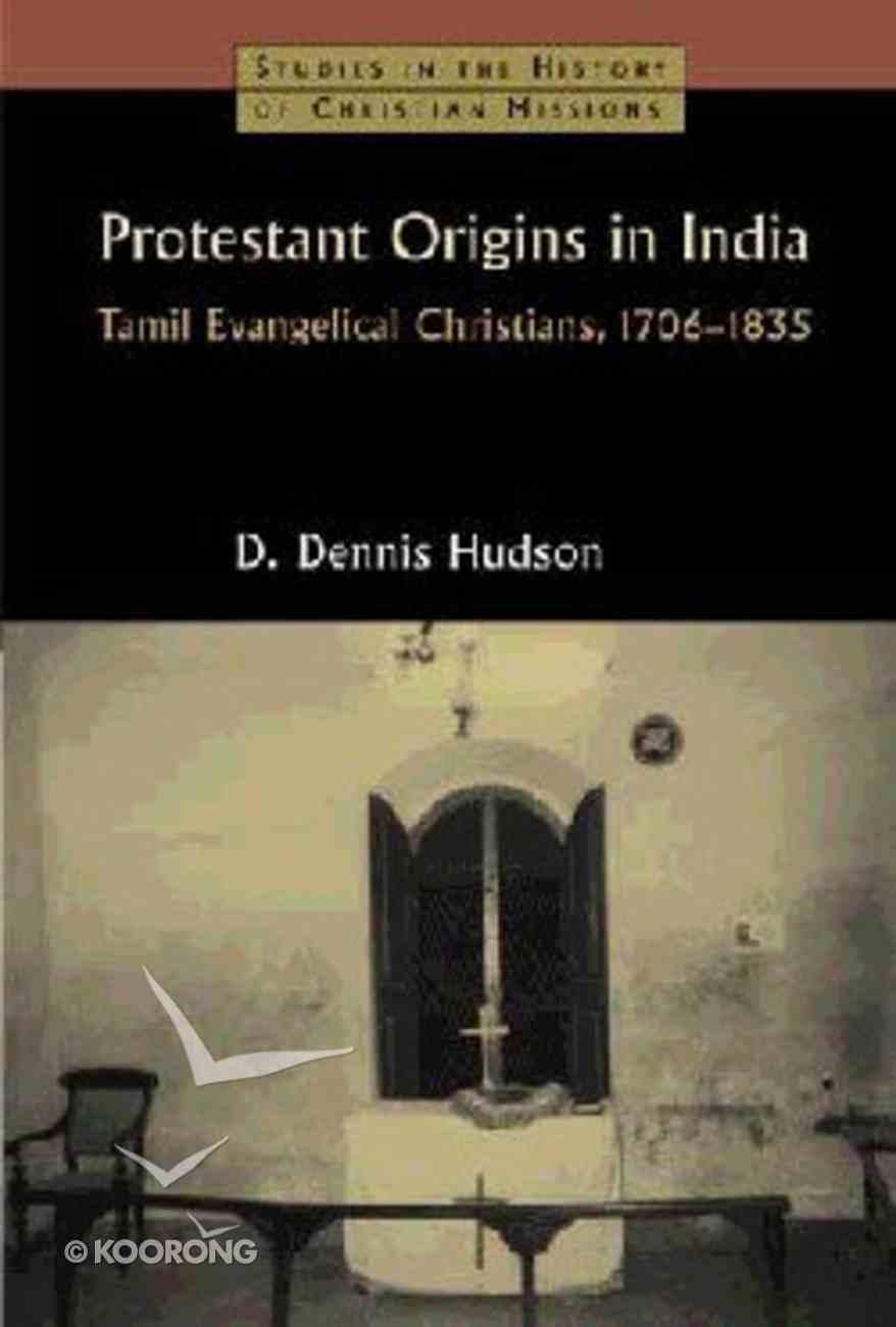 Protestant Origins in India Hardback