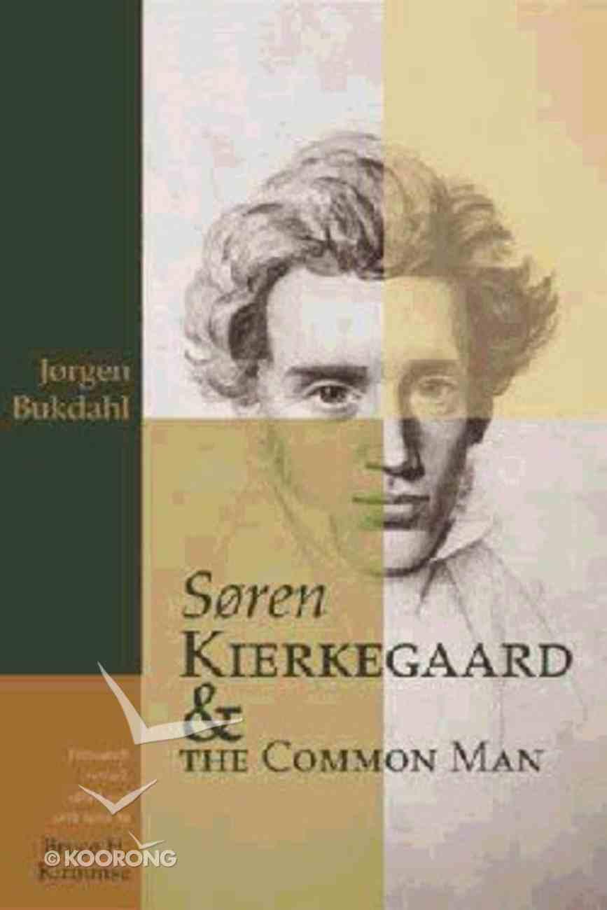 Soren Kierkegaard and the Common Man Hardback