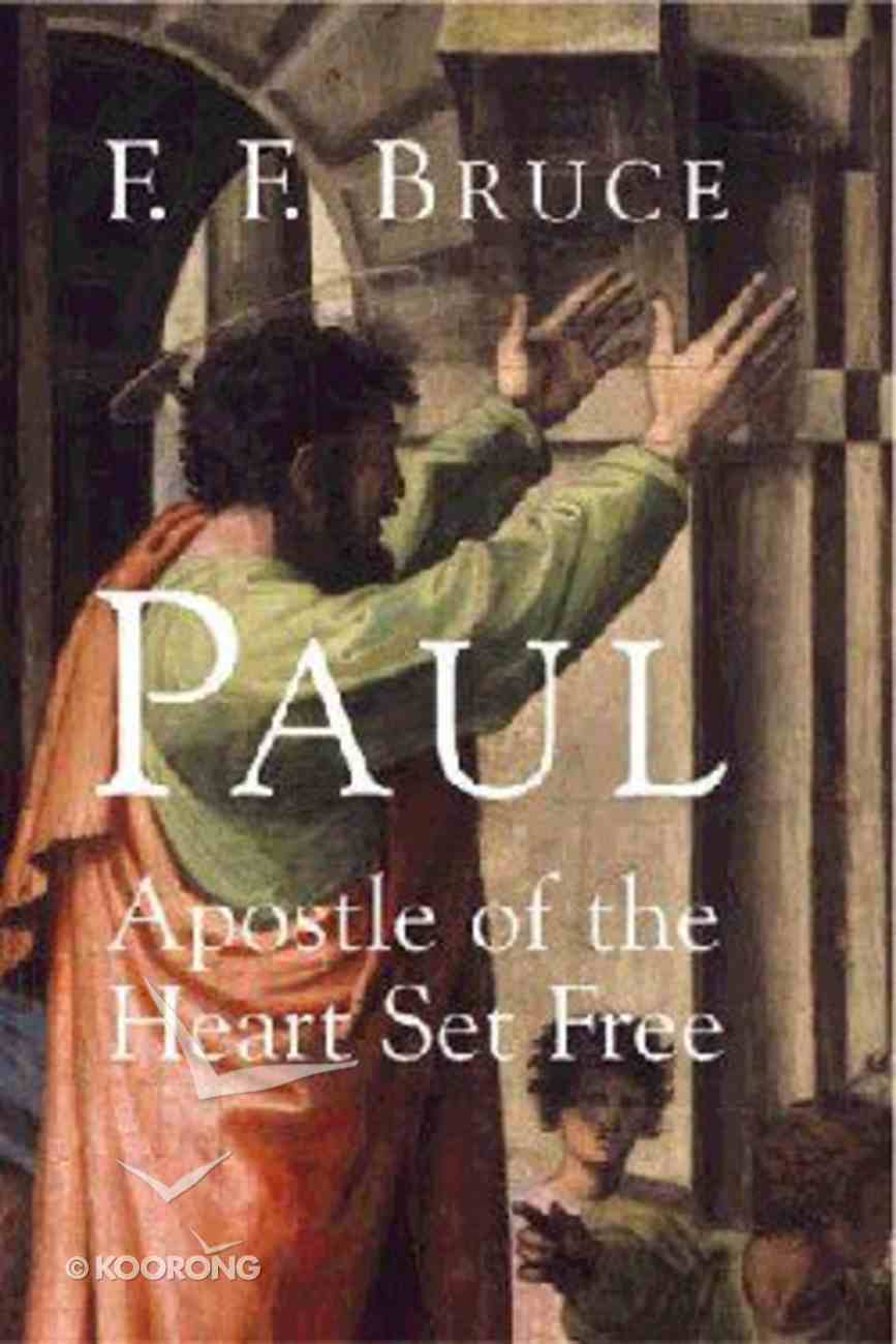 Paul: Apostle of the Heart Set Free Paperback